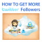 how-to-get-more-twitter-followers