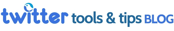 Twitter Tools and Twitter Tips Blog