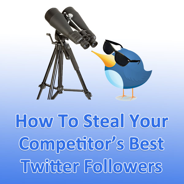 how-to-steal-your-competitors-best-twitter-followers