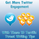 get-more-twitter-engagement-with-these-10-terrific-tweet-writing-tips
