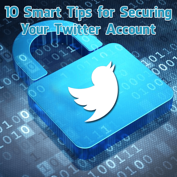 10 Smart Twitter Security Tips To Keep Your Account Safe Infographic